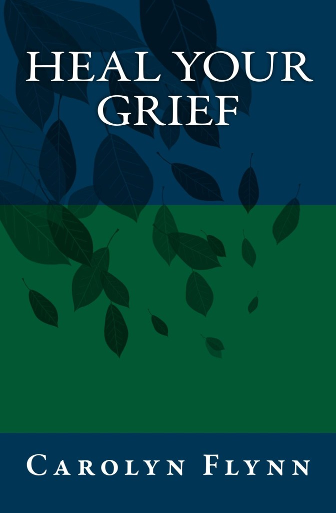 Heal Your Grief by Carolyn Flynn 1400x2000